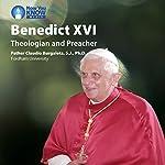 Benedict XVI: Theologian and Preacher | Fr. Claudio Burgaleta SJ PhD