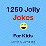 1,250 Jolly Jokes for Kids | Jeevna Bajaj
