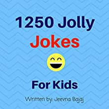 1,250 Jolly Jokes for Kids Audiobook by Jeevna Bajaj Narrated by Jordan Scherer