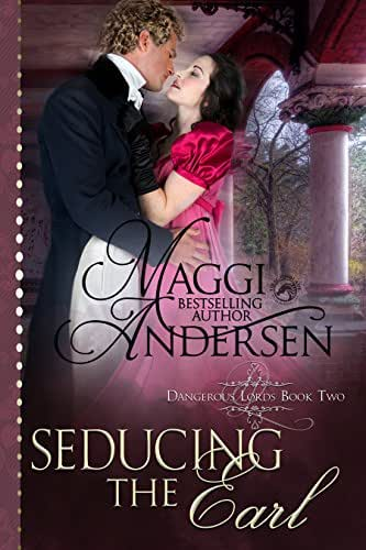 Seducing the Earl: A Regency Historical Romance (Dangerous Lords Book 2)