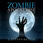 Zombie Apocalypse Aftermath: The Night Sweeper: The Sweeper Saga, Book 1 | J. Steven Butler