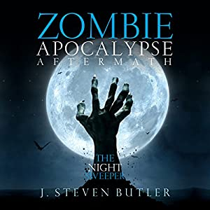 Zombie Apocalypse Aftermath: The Night Sweeper Audiobook
