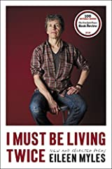 I Must Be Living Twice: New and Selected Poems Paperback