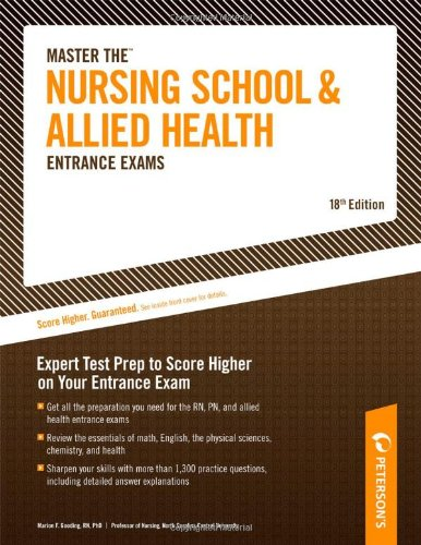 Master Nursing School and Allied Health Entrance Exam, 18th ed (Peterson's Master the Nursing School & Allied Health Programs Entrances Exams)
