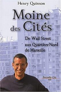 Moine des cités : de Wall Street aux quartiers-Nord de Marseille, Quinson, Henry