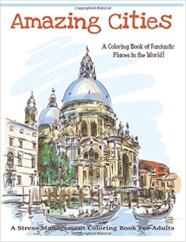Amazon Amazing Cities A Coloring Book Of Fantastic Places In The World Adult Books