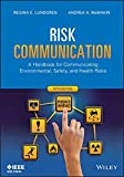 img - for Risk Communication: A Handbook for Communicating Environmental, Safety, and Health Risks by Regina E. Lundgren (2013-09-27) book / textbook / text book