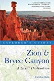 Explorer's Guide Zion & Bryce Canyon: A Great Destination (Explorer's Great Destinations)