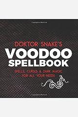 Doktor Snake's Voodoo Spellbook: Spells, Curses & Dark Magic For All Your Needs Paperback