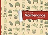 """Vehicle Maintenance Log: Repairs And Maintenance Record Book for Cars, Trucks, Motorcycles and Other Vehicles with Parts List and Mileage Log, Cute Army Cover, 8.25"""" x 6"""" (Volume 16)"""