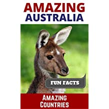 Amazing Australia (Amazing Countries Book 1)