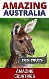Amazing Australia (Amazing Countries Book 1)