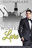 Winter's Lure: A Billionaire Romance (The Winter Billionaires Book 4)