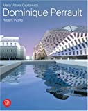 img - for Dominique Perrault: Recent Works by Maria Vittoria Capitanucci (2006-05-16) book / textbook / text book