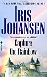 Capture the Rainbow (Sedikhan) by Iris Johansen (2008-01-29)