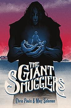 The Giant Smugglers by [Solomon, Matt, Pauls, Chris]