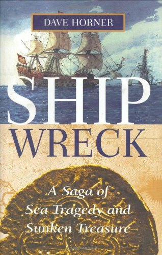 Shipwreck: A Saga of Sea Tragedy and Sunken Treasure