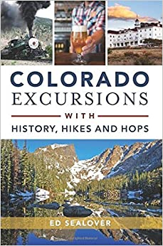 Book Colorado Excursions with History, Hikes and Hops (History & Guide) by Ed Sealover (2016-07-04)