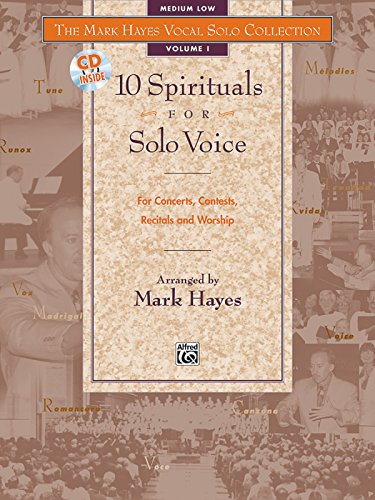 The Mark Hayes Vocal Solo Collection -- 10 Spirituals for Solo Voice: For Concerts, Contests, Recitals, and Worship (Med