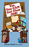 Yes, You Can Get That Job!, Joanne Meehl, 098187200X