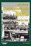 img - for Eisenbahnmetropole Berlin 1894 bis 1934 book / textbook / text book