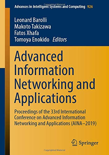 Advanced Information Networking and Applications: Proceedings of the 33rd International Conference on Advanced Information Networking and Applications ... in Intelligent Systems and Computing)