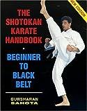 img - for The Shotokan Karate Handbook: Beginner to Black Belt by Sahota, Gursharan (September 1, 1996) Paperback book / textbook / text book