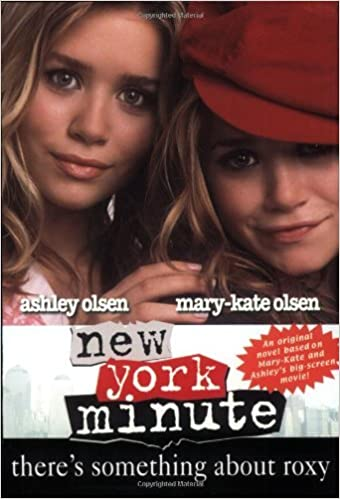 Book New York Minute: There's Something About Roxy (Sequel) by Mary-Kate & Ashley Olsen (2004-04-27)