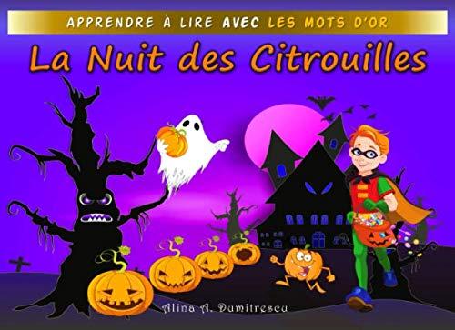 La Nuit des Citrouilles: Une histoire d'Halloween (Apprendre à lire avec les Mots d'Or) (French ()