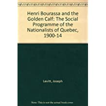 Henri Bourassa and the Golden Calf: The Social Programme of the Nationalists of Quebec, 1900-14