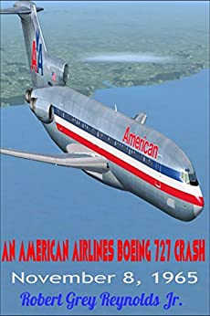 An American Airlines Boeing 727 Crash November 8 1965