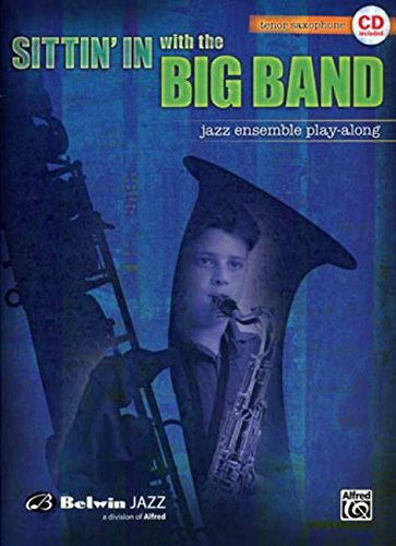 Sittin' In with the Big Band, Vol 1: Tenor Saxophone, Book & CD (Music Alfred Sheet Tenor)
