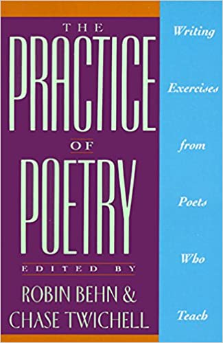 Amazon.com: The Practice of Poetry: Writing Exercises From Poets ...