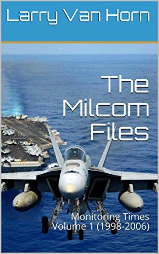 The Milcom Files: Monitoring Times Volume 1 (1998-2006)