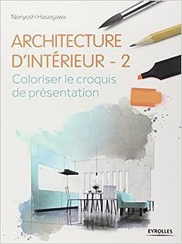 Architecture dintérieur 2: Coloriser le croquis de présentation