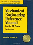 : Mechanical Engineering Reference Manual for the PE Exam, 12th Edition