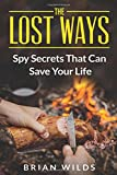 The Lost Ways 1: A Guide for Safe Scavenging, Pemmican Making, Detecting Road Kill, Identifying Water Sources and Building Stable Shelters