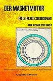Der Magnetmotor: Freie Energie selber bauen Neue Ausgabe 2017 Band 3 Taschenbuch