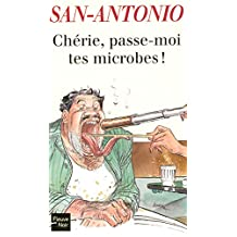 Chérie, passe-moi tes microbes ! (SAN ANTONIO t. 93) (French Edition)