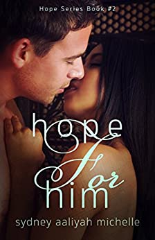 Hope for Him (Hope Series Book #2) by [Michelle, Sydney Aaliyah]