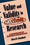 Value and Validity in Action Research, Eileen M. Schwalbach, 1578860172