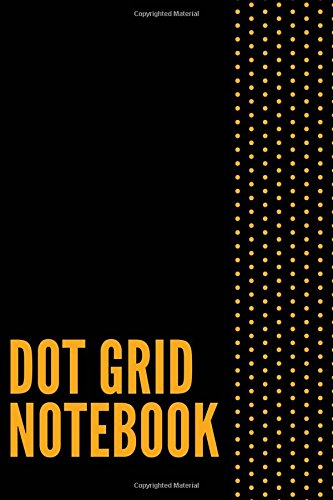Dot Grid Notebook: 120 Dotted Grid Pages, Bullet Journal (6x9 inches) (Bullet Journals) (Volume 3) ePub fb2 ebook