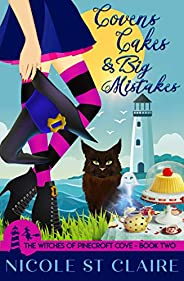 Covens, Cakes, and Big Mistakes (The Witches of Pinecroft Cove Book 2)