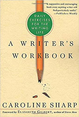 A Writers Workbook Daily Exercises For The Writing Life 0th Edition