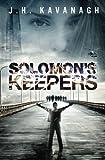Solomon's Keepers, J. Kavanagh, 1479297836