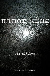 Minor King by Jim Mitchem ebook deal