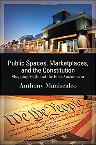 Public Spaces, Marketplaces, and the Constitution: Shopping