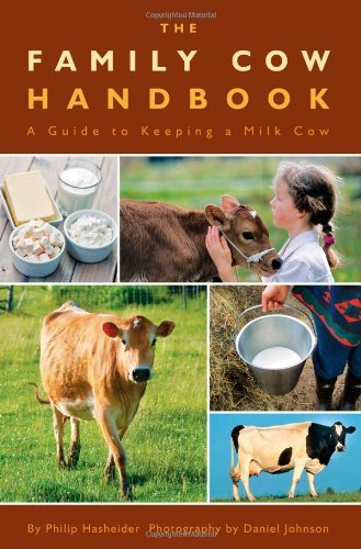 The Family Cow Handbook: A Guide to Keeping a Milk Cow [Paperback] (Family Cow Handbook)