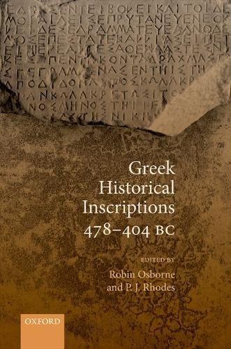 Greek Historical Inscriptions 478-404 BC by Oxford University Press