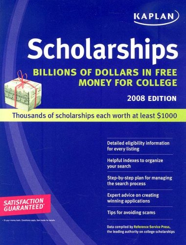 Kaplan Scholarships 2008: Billions of Dollars in Free Money for College